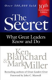 The Secret: What Great Leaders Know and Do (Ken Blanchard)