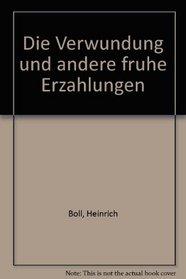 Die Verwundung und andere fruhe Erzahlungen (German Edition)