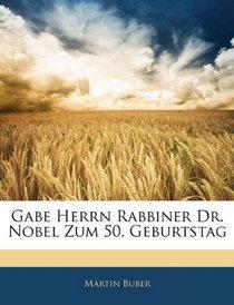 Gabe Herrn Rabbiner Dr. Nobel Zum 50. Geburtstag (German Edition)