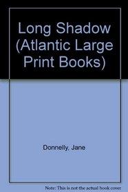 Long Shadow (Atlantic Large Print Books)