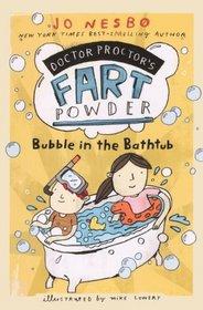 Bubble In The Bathtub (Turtleback School & Library Binding Edition) (Doctor Proctor's Fart Powder)