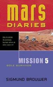 Mission 5: Sole Survivor (Mars Diaries)
