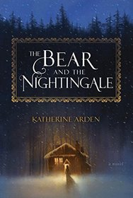The Bear and the Nightingale (Winternight, Bk 1)