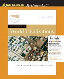 Heritage of World Civilizations, The, Volume 1, Books a la Carte Plus MyHistoryLab (8th Edition) (v. 1)