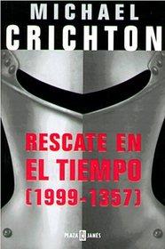 Rescate en el Tiempo 1999-1357 (Timeline) (Spanish Edition)
