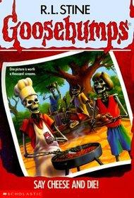 Say Cheese and Die! (Goosebumps, Bk 4)