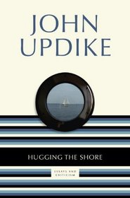 Hugging the Shore: Essays and Criticism