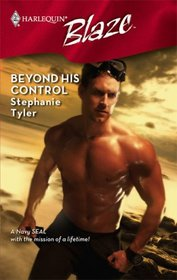 Beyond His Control (SEAL Team, Bk 3) (Harlequin Blaze, No 384)