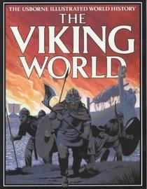 The Viking World (Usborne Illustrated World History)