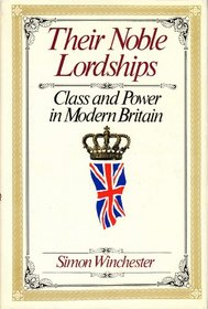 Their Noble Lordships: Class and Power in Modern Britain (#07021)