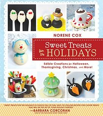 Sweet Treats for the Holidays: Edile Creations for Halloween, Thanksgiving, Christmas, and More