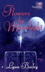 Flowers by Moonlight (Magical Love)