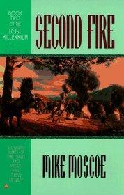 Second Fire (Lost Millennium, Bk 2)