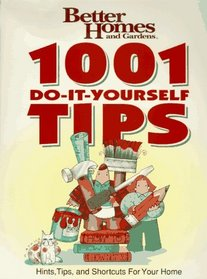 Better Homes and Gardens: 1001 Do-It-Yourself Tips