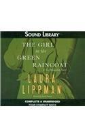 The Girl in the Green Raincoat (Tess Monaghan, Bk 11) Audio CD) (Unabridged)