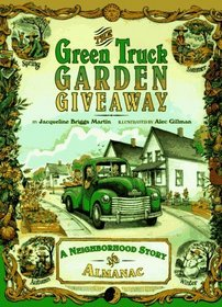 The Green Truck Garden Giveaway: A Neighborhood Story and Almanac