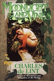 Moonlight and Vines: A Newford Collection