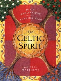 The Celtic Spirit : Daily Meditations for the Turning Year