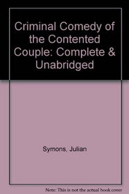 Criminal Comedy of the Contented Couple: Complete & Unabridged