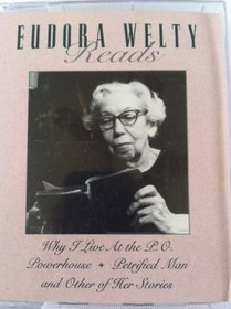 Eudora Welty Reads: Why I Live at the P.O. Powerhouse, Petrified Man and Other of Her Stories/Audio Cassettes