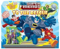 DC Super Friends To the Rescue Lift-the-Flap Book