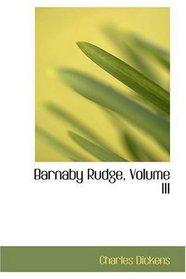 Barnaby Rudge, Volume III