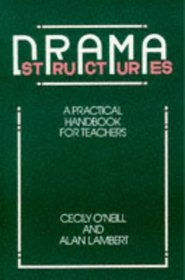 Drama Structures: A Practical Handbook for Teachers