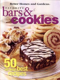 Better Homes and Gardens Favorite Bars & Cookies 50 All Time Best Recipes