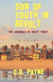 Son of Youth in Revolt: The Journals of Scott Twisp (Youth in Hollywood) (Volume 7)