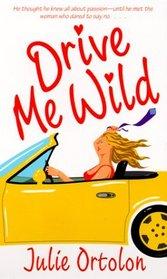 Drive Me Wild (Texas Heat Wave, Bk 1)