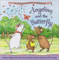 Angelina and the Butterfly (Angelina Ballerina)