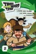 Lewis and Clark...and Jodie, Freddi, and Samantha (Time Warp Trio, Bk 2)