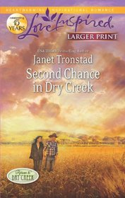Second Chance in Dry Creek (Love Inspired) (Larger Print)