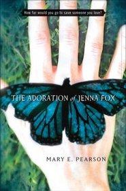The Adoration of Jenna Fox (Jenna Fox Chronicles, Bk 1)
