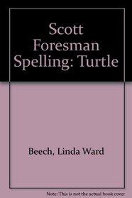 Scott Foresman Spelling: Turtle (Scott, Foresman spelling)