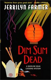 Dim Sum Dead (Madeline Bean Culinary, Bk 4)