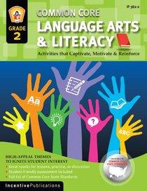Common Core Language Arts & Literacy Grade 2: Activities That Captivate, Motivate & Reinforce