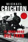 El gran robo del tren / The Great Train Robbery (Spanish Edition)