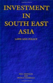 Investment in South East Asia : Law and Policy
