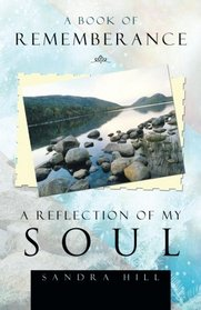 A Book of Rememberance - A Reflection of My soul