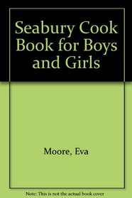 Seabury Cook Book for Boys and Girls