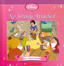 No Strings Attached: A Story About Generosity (Disney Princess: Snow White)