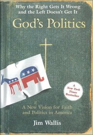 God's Politics : Why the Right Gets It Wrong and the Left Doesn't Get It