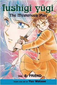 Fushigi Yugi Volume 8: The Mysterious Play: Friend v. 8 (Manga)