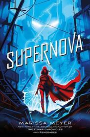 Supernova (Renegades, Bk 3)