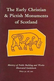 Early Christian and Pictish Monuments of Scotland