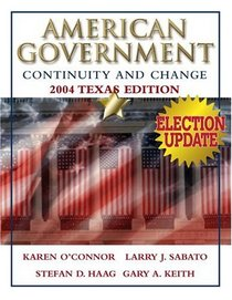 American Government: Continuity and Change, 2004 Texas Edition, Election Update (2nd Edition)
