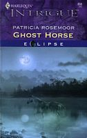 Ghost Horse (Eclipse) (Harlequin Intrigue, No 858)