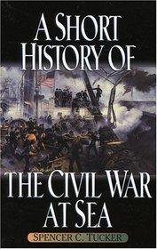 A Short History of the Civil War at Sea (The American Crisis Series, No. 5)