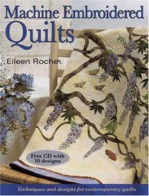 Contemporary Machine Embroidered Quilts: Innovative Techniques and Designs
